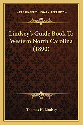 9781166958183: Lindsey's Guide Book To Western North Carolina (1890)