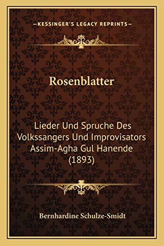 9781166958978: Rosenblatter: Lieder Und Spruche Des Volkssangers Und Improvisators Assim-Agha Gul Hanende (1893)
