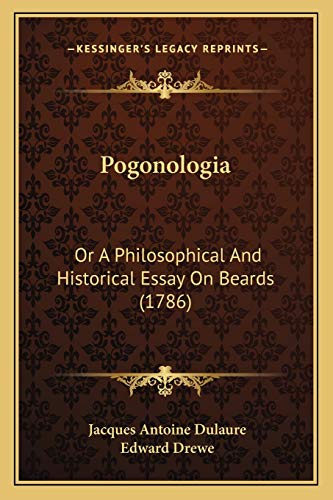 9781166959524: Pogonologia: Or A Philosophical And Historical Essay On Beards (1786)