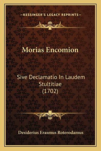 9781166962579: Morias Encomion: Sive Declamatio In Laudem Stultitiae (1702) (Latin Edition)