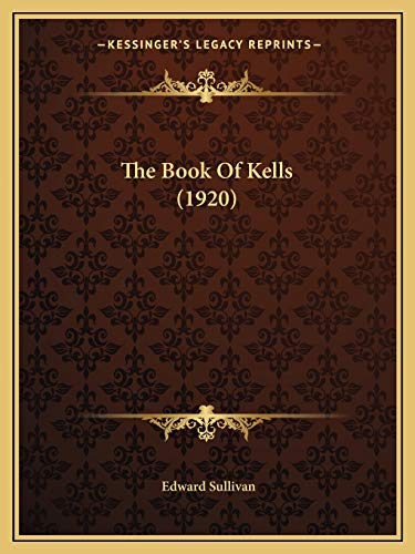 9781166963750: The Book Of Kells (1920)