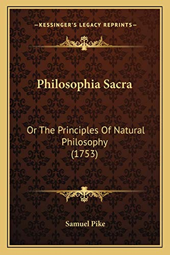 9781166964184: Philosophia Sacra: Or the Principles of Natural Philosophy (1753)
