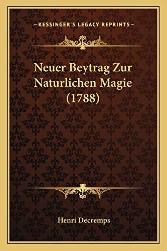 9781166964764: Neuer Beytrag Zur Naturlichen Magie (1788)