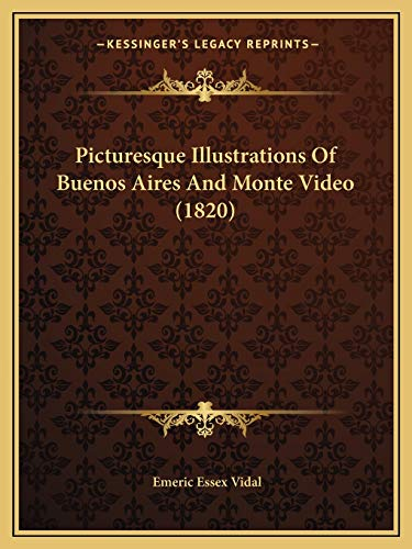 9781166967239: Picturesque Illustrations Of Buenos Aires And Monte Video (1820)