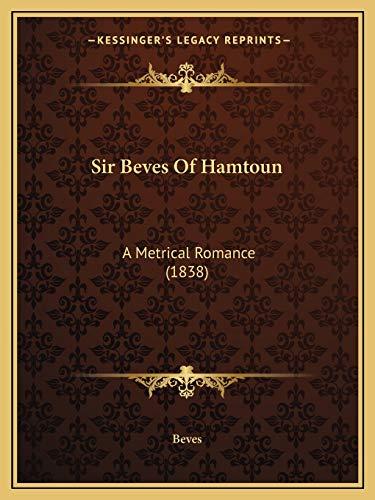 9781166967819: Sir Beves Of Hamtoun: A Metrical Romance (1838)
