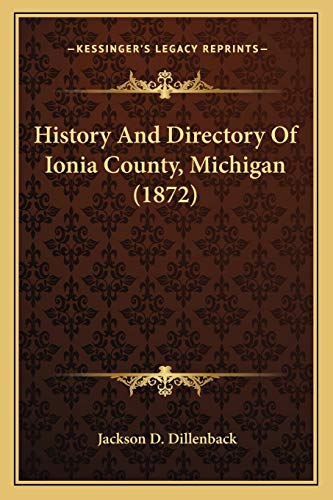 9781166969356: History And Directory Of Ionia County, Michigan (1872)