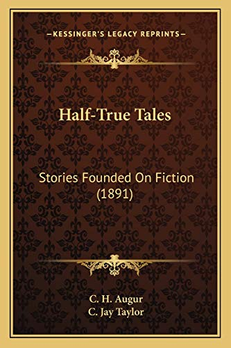 9781166973322: Half-True Tales: Stories Founded On Fiction (1891)