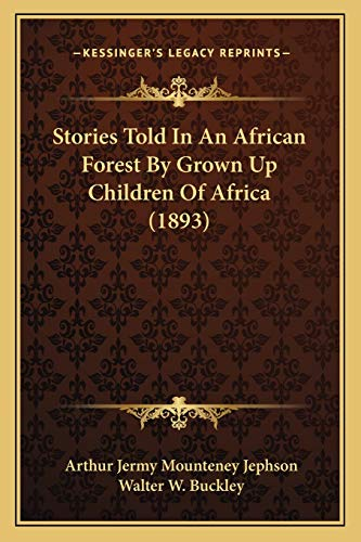 9781166975531: Stories Told In An African Forest By Grown Up Children Of Africa (1893)