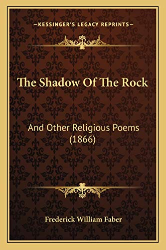 9781166976552: The Shadow Of The Rock: And Other Religious Poems (1866)