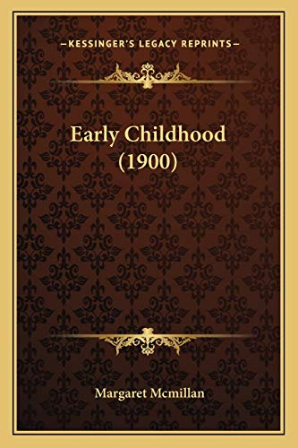 9781166976729: Early Childhood (1900)