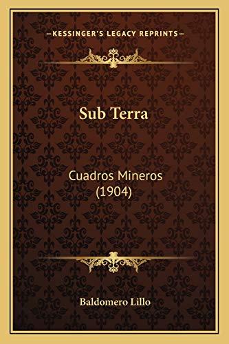 9781166976941: Sub Terra: Cuadros Mineros (1904) (Kessinger Legacy Reprints) (Spanish Edition)