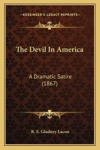 9781166976996: The Devil in America: A Dramatic Satire (1867)