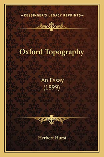 9781166984564: Oxford Topography: An Essay (1899)