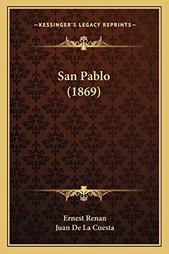 San Pablo (1869) (Spanish Edition) (9781166986926) by Ernest Renan; Juan De La Cuesta