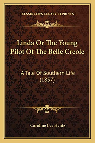 9781166989224: Linda Or The Young Pilot Of The Belle Creole: A Tale Of Southern Life (1857)