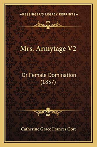 9781166991654: Mrs. Armytage V2: Or Female Domination (1837)