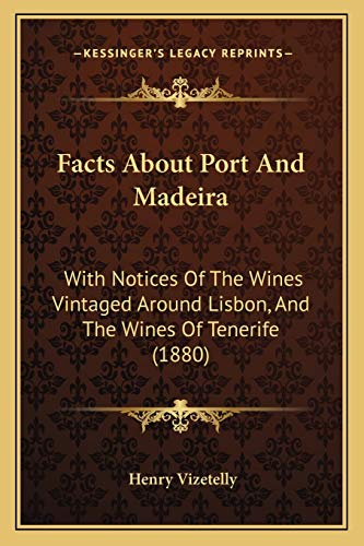 Facts About Port And Madeira: With Notices