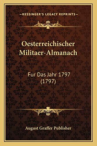 9781166992958: Oesterreichischer Militaer-Almanach: Fur Das Jahr 1797 (1797)