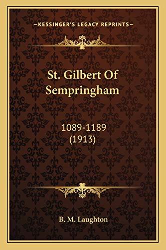 9781166993528: St. Gilbert Of Sempringham: 1089-1189 (1913)