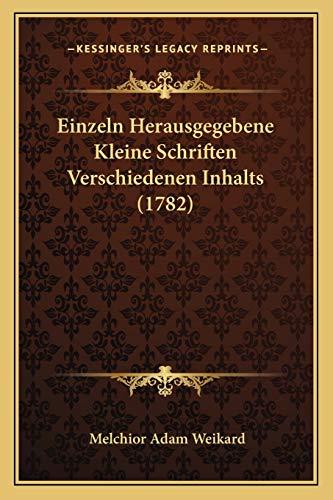 9781166994402: Einzeln Herausgegebene Kleine Schriften Verschiedenen Inhalts (1782)