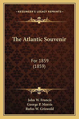 9781166996277: The Atlantic Souvenir: For 1859 (1859)