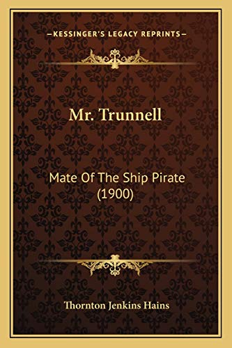 9781166999551: Mr. Trunnell: Mate Of The Ship Pirate (1900)