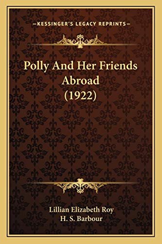 Polly And Her Friends Abroad (1922) (1167000129) by Lillian Elizabeth Roy