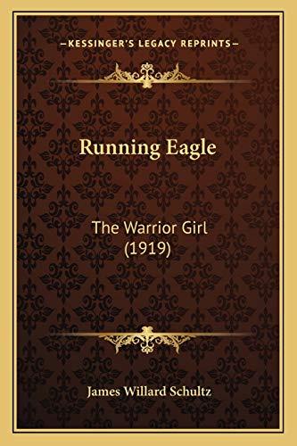 9781167000171: Running Eagle: The Warrior Girl (1919)