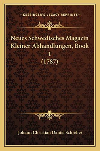 9781167000447: Neues Schwedisches Magazin Kleiner Abhandlungen, Book 1 (1787)