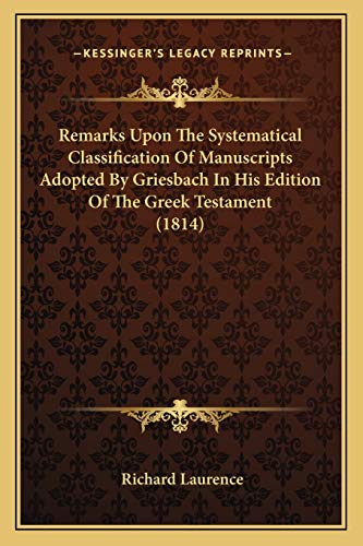 9781167001260: Remarks Upon The Systematical Classification Of Manuscripts Adopted By Griesbach In His Edition Of The Greek Testament (1814)