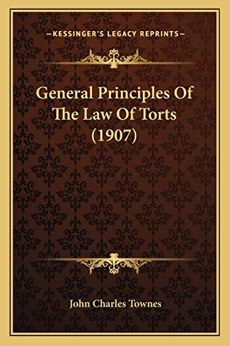9781167004612: General Principles Of The Law Of Torts (1907)