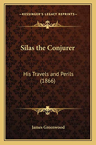 9781167006593: Silas the Conjurer: His Travels and Perils (1866)