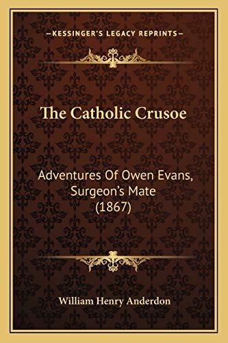 The Catholic Crusoe : Adventures of Owen: William Henry Anderdon