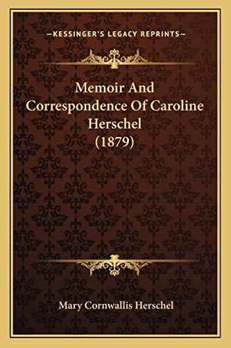 9781167008542: Memoir And Correspondence Of Caroline Herschel (1879)