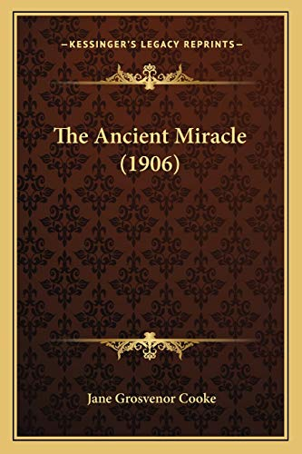 9781167009938: The Ancient Miracle (1906)