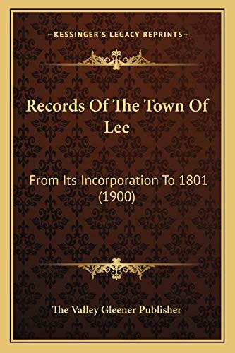 9781167011009: Records Of The Town Of Lee: From Its Incorporation To 1801 (1900)