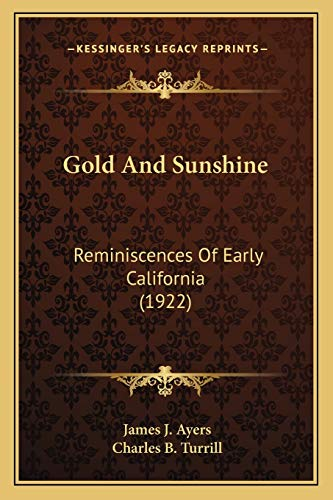 9781167012594: Gold And Sunshine: Reminiscences Of Early California (1922)