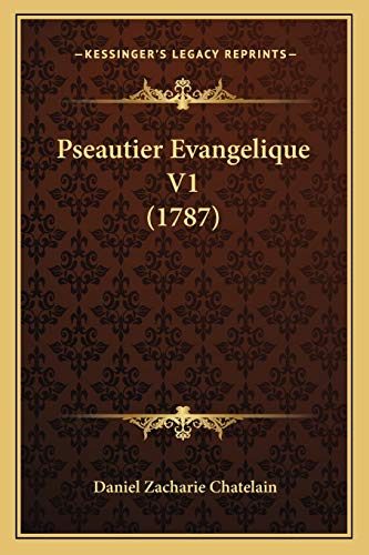 9781167013492: Pseautier Evangelique V1 (1787) (French Edition)