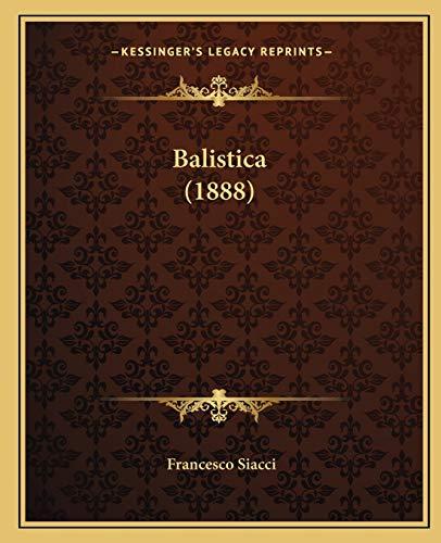 9781167015496: Balistica (1888) (Italian Edition)
