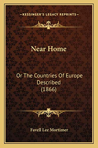 9781167016301: Near Home: Or The Countries Of Europe Described (1866)