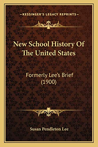 9781167017476: New School History Of The United States: Formerly Lee's Brief (1900)