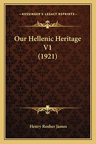 9781167018459: Our Hellenic Heritage V1 (1921)