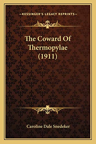 9781167021497: The Coward Of Thermopylae (1911)