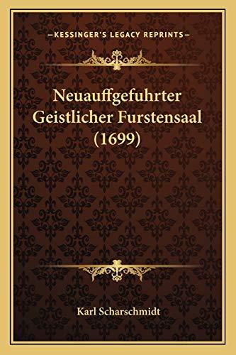 9781167022692: Neuauffgefuhrter Geistlicher Furstensaal (1699) (German Edition)