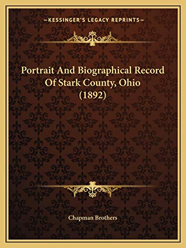 9781167024177: Portrait And Biographical Record Of Stark County, Ohio (1892)