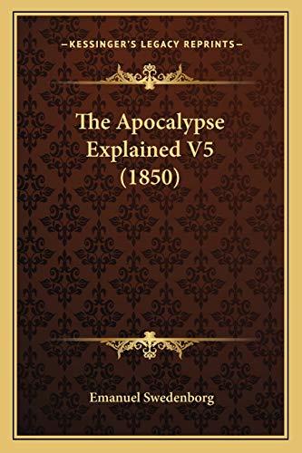 9781167024955: The Apocalypse Explained V5 (1850)