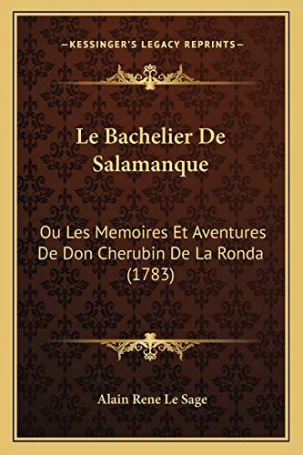 9781167026256: Le Bachelier De Salamanque: Ou Les Memoires Et Aventures De Don Cherubin De La Ronda (1783) (French Edition)