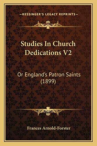 9781167026775: Studies In Church Dedications V2: Or England's Patron Saints (1899)