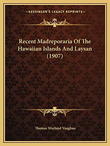 9781167028359: Recent Madreporaria Of The Hawaiian Islands And Laysan (1907)