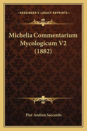 9781167029707: Michelia Commentarium Mycologicum V2 (1882)